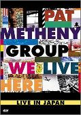 Pat Metheny DVD: We Live Here